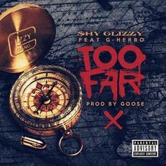 Shy Glizzy - Too Far Feat. G Herbo