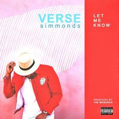 Verse Simmonds - Let Me Know (Prod. By The Monarch)