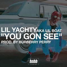 Lil Yachty - You Gon See (Prod. By Burberry Perry)