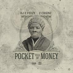 DJ E-Feezy - Pocket Full Of Money Feat. 2 Chainz
