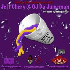 Jeff Chery - Juice & Soda Feat. OJ Da Juiceman