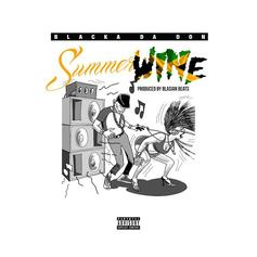 Blacka Da Don - Summer Whine