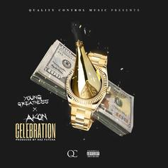 Young Greatness - Celebration Feat. Akon