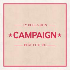 Ty Dolla $ign - Campaign Feat. Future