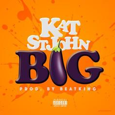 Kat St. John - BIG (Prod. By BeatKing)
