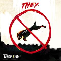 THEY. - Deep End