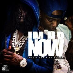 Soulja Boy - I'm Up Now Feat. Chief Keef