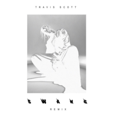Travis Scott - Swang (Remix)