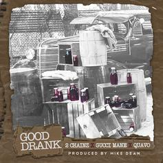 2 Chainz - Good Drank Feat. Gucci Mane & Quavo