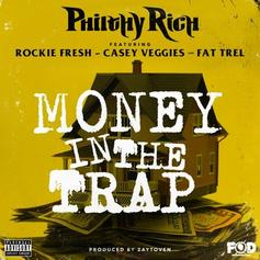 Philthy Rich - Money In The Trap Feat. Rockie Fresh, Casey Veggies & FAT TREL (Prod. By Zaytoven)