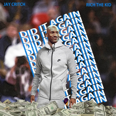 Jay Critch - Did It Again (Remix) Feat. Rich The Kid