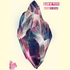 Audio Push - Mama's Gems