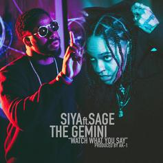 Siya - Watch What You Say Feat. Sage The Gemini