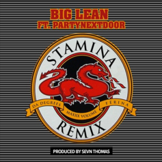 Big Lean - Stamina (Remix) Feat. PartyNextDoor