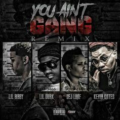 Lil Bibby - You Ain't Gang (Remix) Feat. Kevin Gates, Lil Durk & DeJ Loaf