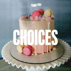 Young Troy - Choices