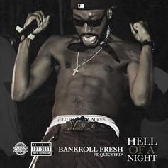 Bankroll Fresh - Hell Of A Night Feat. QuickTrip