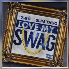 Z-Ro & Slim Thug - Love My Swag