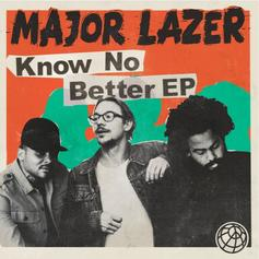 Major Lazer - Know No Better [EP Stream]