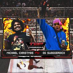 Michael Christmas - Top Turnbuckle Feat. OG Swaggerdick