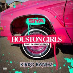 Siya - Houston Girls Feat. Kirko Bangz