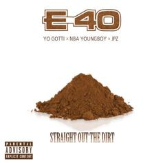 "E-40, Yo Gotti & YoungBoy Get It ""Straight Out The Dirt"""