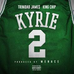 """Menace Recruits Trinidad James & King Chip For """"Kyrie"""""""