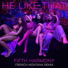 "Fifth Harmony Recruit French Montana For The ""He Like That"" Remix"