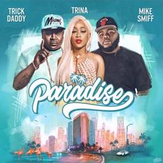 "Trina & Trick Daddy Deliver ""Paradise"" Featuring Mike Smiff"