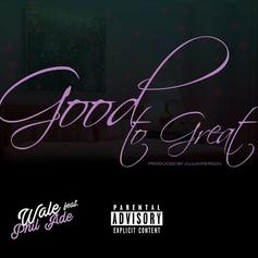 "Wale Delivers His Latest Single ""Good To Great"" Feat. Phil Ade"