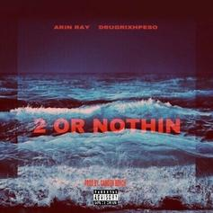 "Arin Ray Doubles Down With ""2 Or Nothin"""