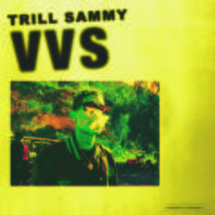 """Trill Sammy Is Back With """"VVS"""""""
