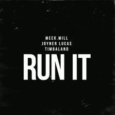 "Meek Mill and Joyner Lucas Link On ""Run It"""