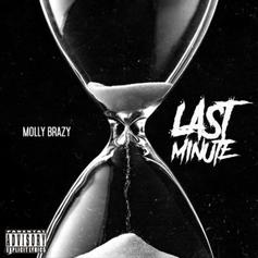 "Molly Brazy Releases New Single ""Last Minute"""