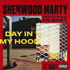 """Sherwood Marty & Lil Baby Reflect On """"Day In My Hood"""""""