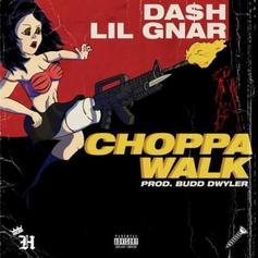 "Da$H & Lil Gnar Drop Off ""ChoppaWalk"""