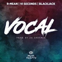 """R-Mean Is """"Vocal"""" On New Collabo With V1 Seconds & Blackjack"""