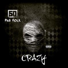 "50 Cent Drops Off ""Crazy"" New Single With PnB Rock"