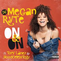"""Tory Lanez Gives Credence To DJ Megan Ryte's """"On & On"""""""