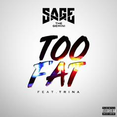 "Sage The Gemini & Trina Team Up For New Song ""Too Fat"""