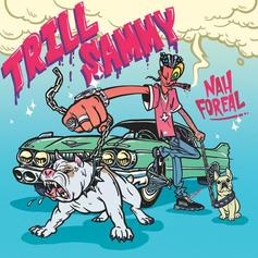 """Trill Sammy Releases New Song """"Nah Foreal"""""""