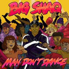 "Big Shaq Is Back With ""Man Don't Dance"""