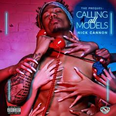 """Nick Cannon Is Back With """"Calling All Models: The Prequel"""""""