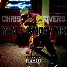"""Chris Rivers Continues His Impressive Run With """"Y'all Know Me"""""""