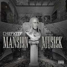 """Stream Chief Keef's """"Mansion Musick"""" Project"""