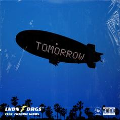 "LNDN DRGS and Freddie Gibbs Make Time For ""Tomorrow"""