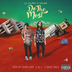 """Listen To Lil Durk & Valee """"Do The Most"""" On Their New Track"""