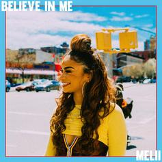 """Melii Returns With """"Believe In Me"""""""