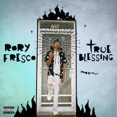 """Rory Fresco Drops Off New Song """"True Blessing"""""""