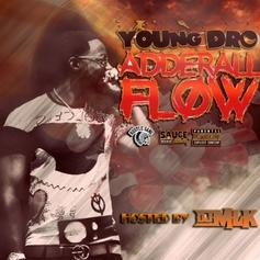 """Young Dro Remixes Some Of The Hottest Tracks On """"Adderall Flow"""" Mixtape"""